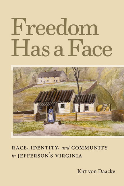 Freedom Has a Face: Race, Identity, and Community in Jefferson's Virginia