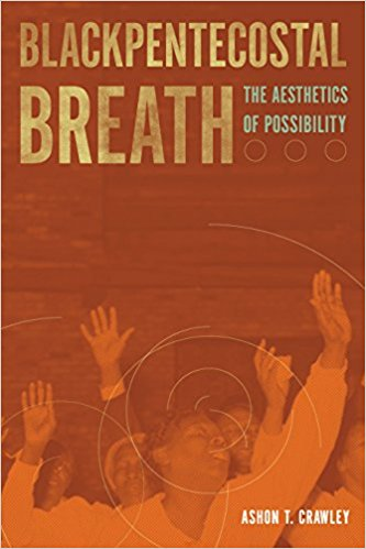Blackpentecostal Breath The Aesthetics of Possibility