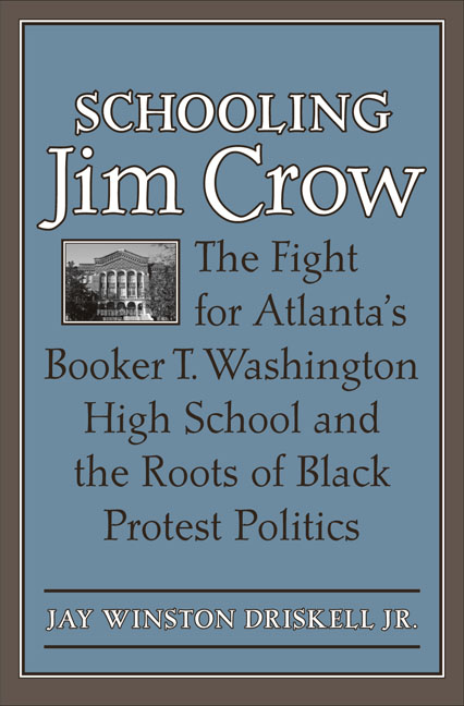 Schooling Jim Crow The Fight for Atlanta's Booker T. Washington High School and the Roots of Black Protest Politics