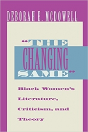 The Changing Same Black Women's Literature, Criticism, and Theory