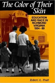 The Color of Their Skin: Education and Race in Richmond, Virginia 1954-89