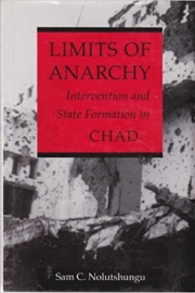 Limits of Anarchy: Intervention and State Formation in Chad