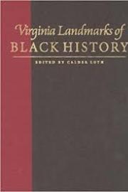 Virginia Landmarks of Black History Sites on the Virginia Landmarks Register and the National Register of Historic Places