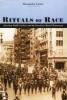 Rituals of Race